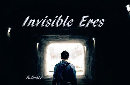 Invisible Eres